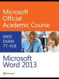 Microsoft Word 2013: MOS Exam 77-418
