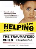 Helping the Traumatized Child: A Workbook for Therapists (Helpful Materials to Support Therapists Using Tfcbt: Trauma-Focused Cognitive Behavioral Th