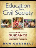 Education for a Civil Society: How Guidance Teaches Young Children Democratic Life Skills