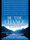Be the Change: How Meditation Can Transform You and the World