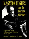 Langston Hughes and the *chicago Defender*: Essays on Race, Politics, and Culture, 1942-62