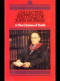 Collected Writings of John Murray, Vol.1: Claims of Truth