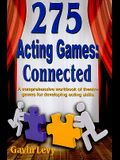 275 Acting Games! Connected: A Comprehensive Workbook of Theatre Games for Developing Acting Skills