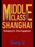 Middle Class Shanghai: Reshaping U.S.-China Engagement