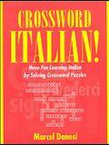 Crossword Italian!: Have Fun Learning Italian by Solving Crossword Puzzles