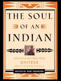 The Soul of an Indian: And Other Writings from Ohiyesa (Charles Alexander Eastman) and Other Writings from Ohiyesa (Charles Alexander Eastman