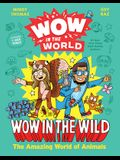 Wow in the World: Wow in the Wild: The Amazing World of Animals