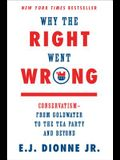 Why the Right Went Wrong: Conservatism--From