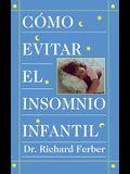 Cómo Evitar el Insomnio Infantil (Solve Your Child's Sleep Problems) = How to Treat Infant Insomnia