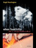 When Food Kills: Bse, E. Coli, and Disaster Science