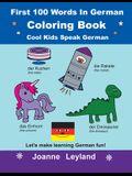 First 100 Words In German Coloring Book Cool Kids Speak German: Let's make learning German fun!