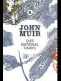 Our National Parks: A campaign for the preservation of wilderness