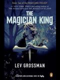 The Magician King: A Novel (TV Tie-In) (Magicians Trilogy)