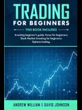 Trading For Beginners: This book includes: Investing Beginner's Guide; Forex for Beginners; Stock Market Investing for Beginners; Options Tra
