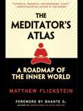 The Meditator's Atlas: A Roadmap of the Inner World