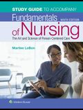 Study Guide for Fundamentals of Nursing: The Art and Science of Person-Centered Care