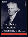 The Works of Thomas Jefferson, Vol. III (in 12 Volumes): Notes on Virginia I, Correspondence 1780 - 1782