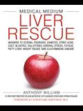 Medical Medium Liver Rescue: Answers to Eczema, Psoriasis, Diabetes, Strep, Acne, Gout, Bloating, Gallstones, Adrenal Stress, Fatigue, Fatty Liver,