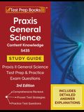 Praxis General Science Content Knowledge 5435 Study Guide: Praxis II General Science Test Prep and Practice Exam Questions [3rd Edition]