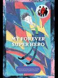 My Forever Super Hero
