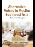Alternative Voices in Muslim Southeast Asia: Discourses and Struggles