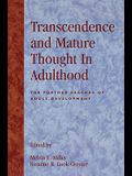 Transcendence and Mature Thought in Adulthood: The Further Reaches of Adult Development