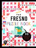 The Fresno Puzzle Book: 90 Word Searches, Jumbles, Crossword Puzzles, and More All about Fresno, California!