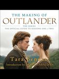 The Making of Outlander: The Series Lib/E: The Official Guide to Seasons One & Two