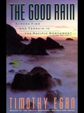 The Good Rain: Across Time & Terrain in the Pacific Northwest