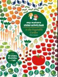 In the Vegetable Garden: My Nature Sticker Activity Book (Ages 5 and Up, with 102 Stickers, 24 Activities, and 1 Quiz)