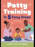 Potty Training in 5 Easy Steps: A Simple Guide for Parents