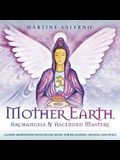Mother Earth, Archangels & Ascended Masters: Guided Meditations with Gentle Music for Relaxation, Healing & Peace