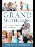 Grandmothering: Building Strong Ties with Every Generation
