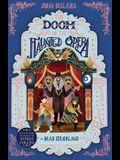 The Doom of the Haunted Opera, Volume 6