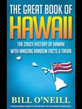 The Great Book of Hawaii: The Crazy History of Hawaii with Amazing Random Facts & Trivia