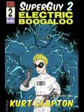 SuperGuy 2: Electric Boogaloo