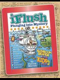 Uncle John's Iflush: Plunging Into Mystery Bathroom Reader for Kids Only!