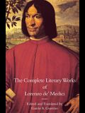 The Complete Literary Works of Lorenzo de' Medici, the Magnificent