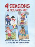 4 Seasons 4 You and Me!: Written by Miriam Yerushalmi Illustrated by Chani Lunger