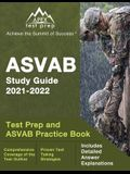 ASVAB Study Guide 2021-2022: Test Prep and ASVAB Practice Book [Includes Detailed Answer Explanations]
