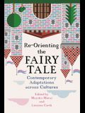 Re-Orienting the Fairy Tale: Contemporary Adaptations Across Cultures