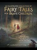 An Illustrated Collection of Fairy Tales for Brave Children