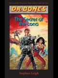 Dr. Bones, The Secret of the Lona: A Hero Is Born!