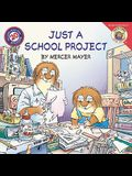 Just A School Project (Turtleback School & Library Binding Edition) (Little Critter)