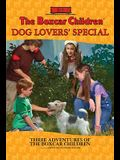 The Boxcar Children Mysteries Dog Lovers' Special: 3-in-1 Special