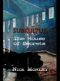 Subkultur: The House of Secrets
