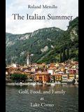 The Italian Summer: Golf, Food, and Family at Lake Como