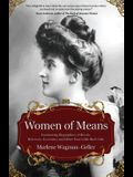 Women of Means: The Fascinating Biographies of Royals, Heiresses, Eccentrics and Other Poor Little Rich Girls (BIOS of Royalty and Ric