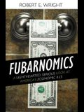 Fubarnomics: A Lighthearted, Serious Look at America's Economic Ills