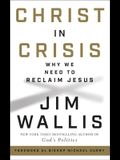 Christ in Crisis?: Why We Need to Reclaim Jesus